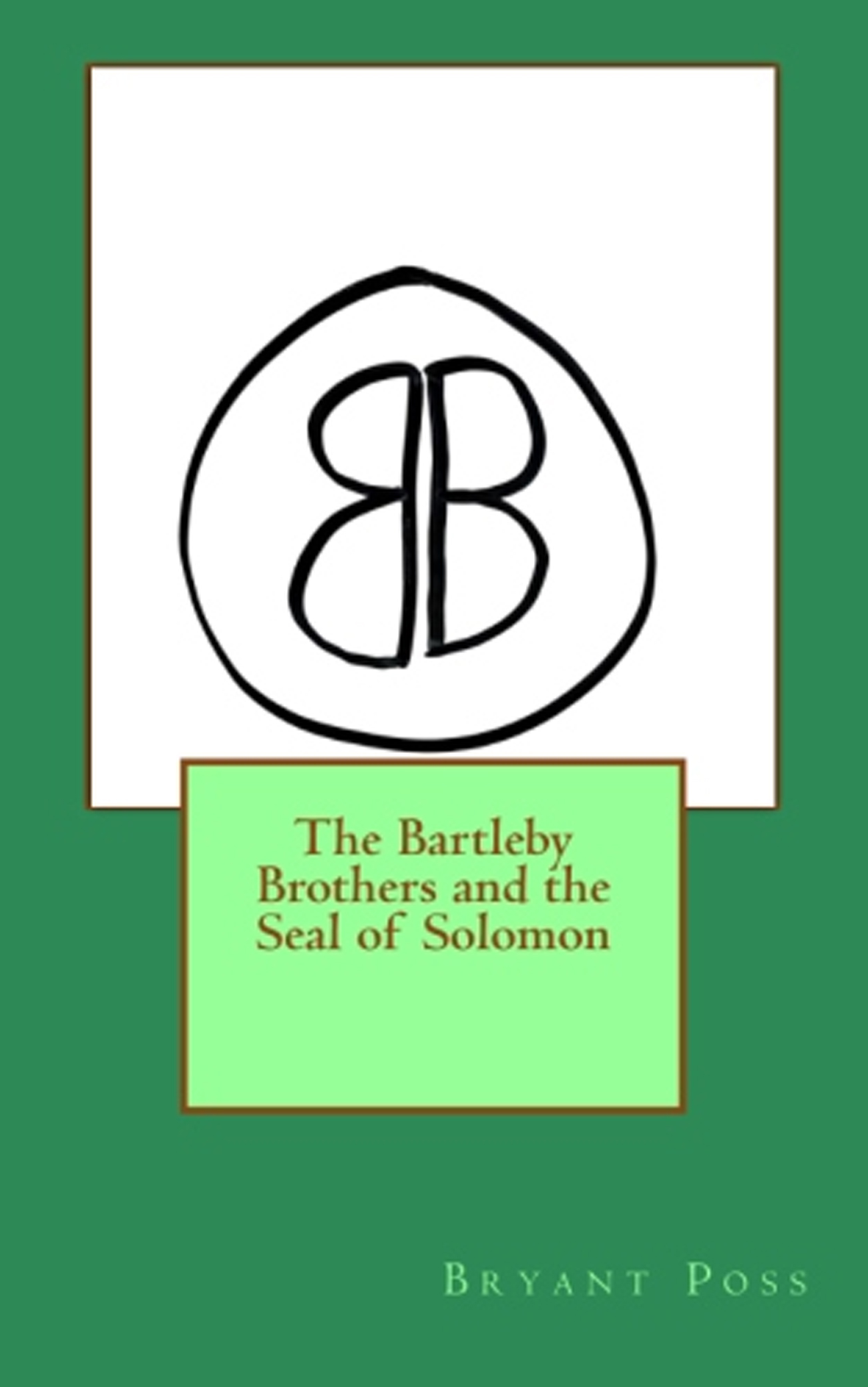 The Bartleby Brothers and the Seal of Solomon By Bryant Poss