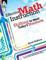 Effective Math Instruction: Shifting to Meet Today's Standards