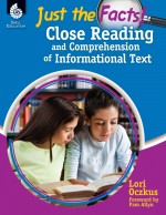 Just the Facts!: Close Reading and Comprehension of Informational Text