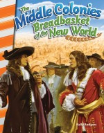 The Middle Colonies Breadbasket of the New World