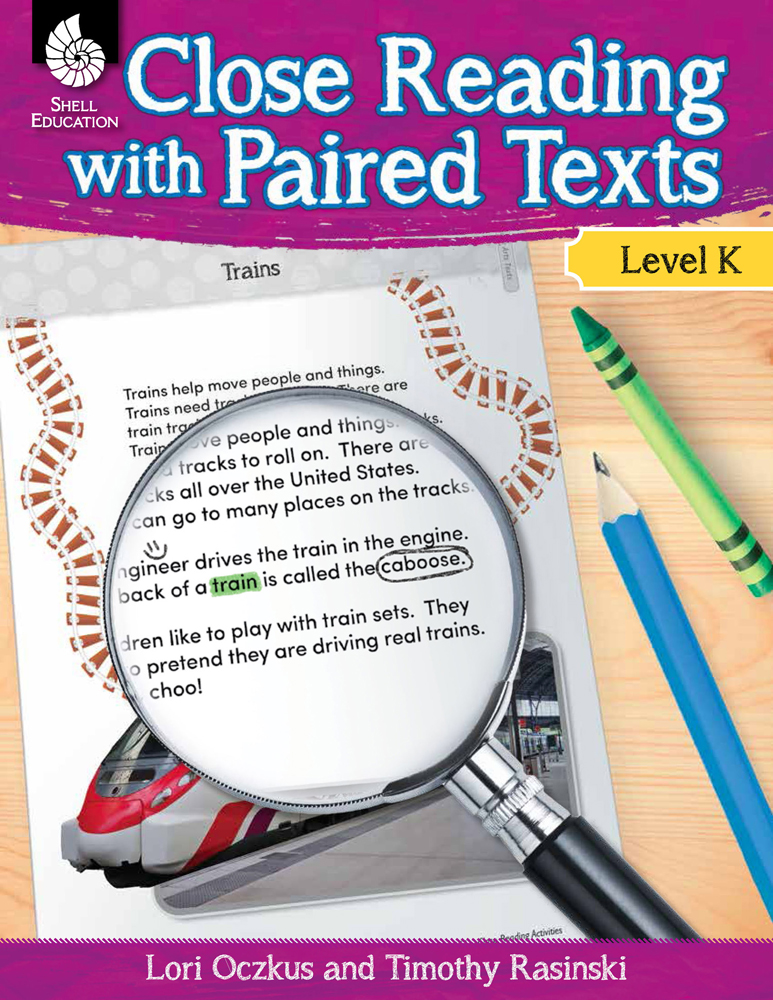Close Reading with Paired Texts Level K: Engaging Lessons to Improve Comprehension