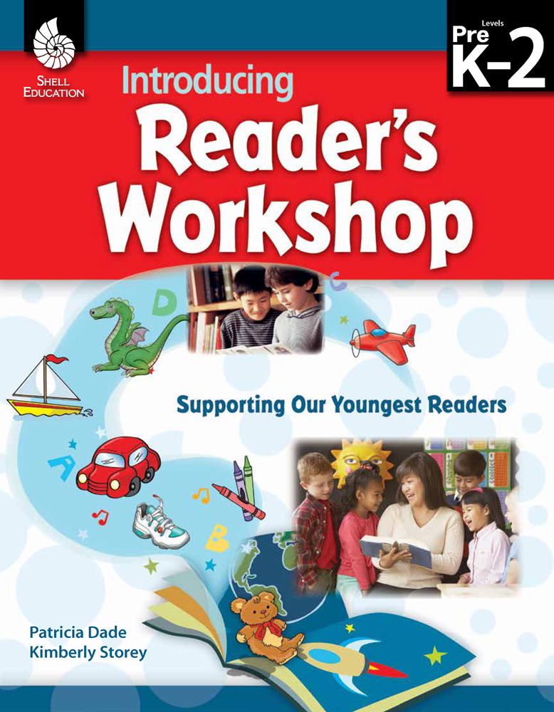Introducing Reader's Workshop: Supporting Our Youngest Readers Levels Pre K–2