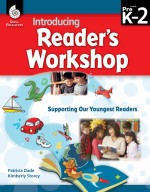 Introducing Reader's Workshop: Supporting Our Youngest Readers Levels Pre K-2