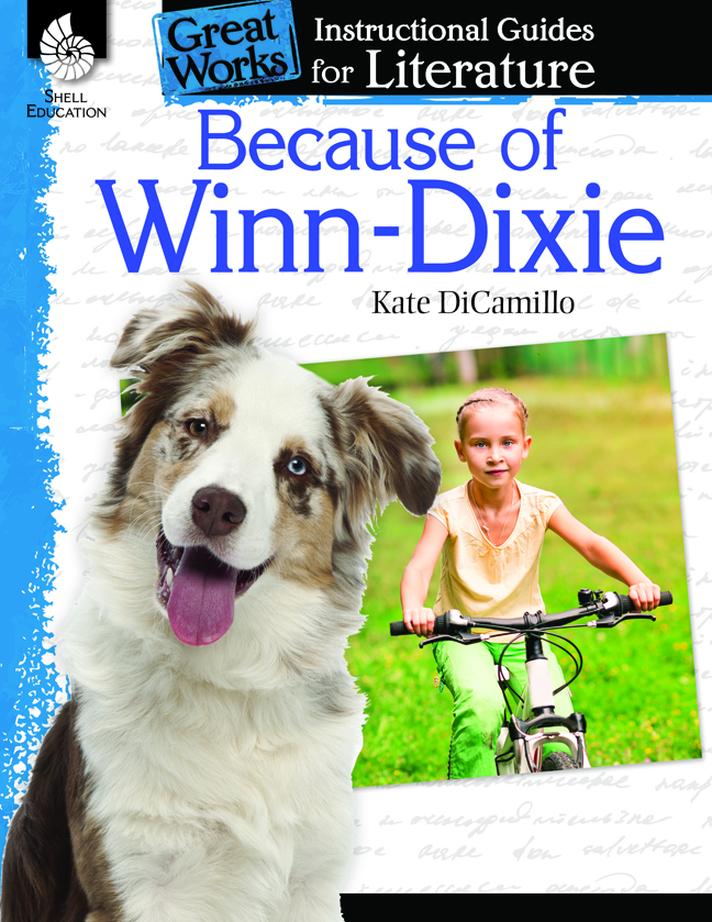 Because of Winn-Dixie: Instructional Guides for Literature By Kate DiCamillo