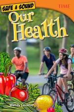 Safe & Sound: Our Health