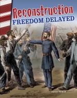 Reconstruction: Freedom Delayed