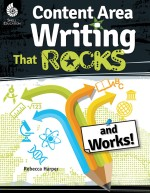 Content-Area Writing That Rocks and Works!
