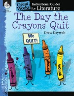The Day the Crayons Quit: Instructional Guides for Literature