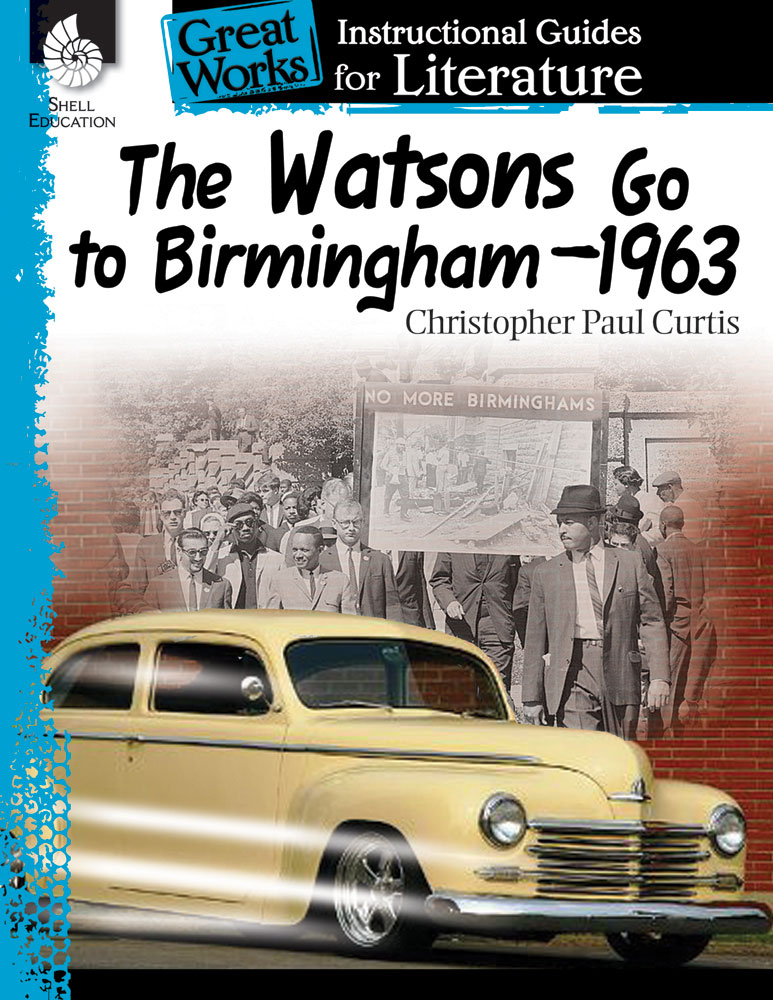The Watsons Go to Birmingham–1963: Instructional Guides for Literature