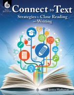 Connect to Text: Strategies for Close Reading and Writing