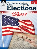Understanding Elections: What's Your Vote? Levels K–2