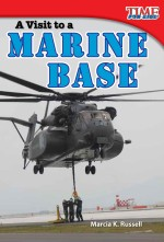 A Visit to a Marine Base