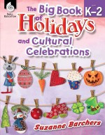 The Big Book of Holidays and Cultural Celebrations Levels K–2