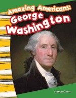 Amazing Americans: George Washington