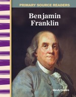 Benjamin Franklin: Primary Source Readers