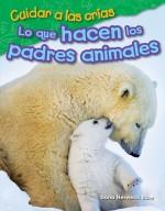 Cuidar a las crías: Lo que hacen los padres animales