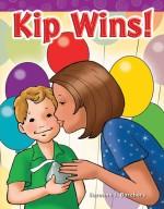 Kip Wins!