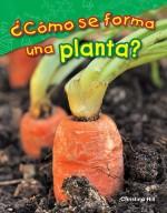 ¿Cómo se forma una planta?