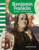 Benjamin Franklin: Thinker, Inventor, Leader