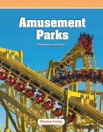 Amusement Parks: Perimeter and Area