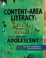 Content-Area Literacy: Reaching and Teaching the 21st Century Adolescent