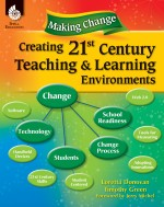 Making Change Creating 21st Century Teaching & Learning Environments