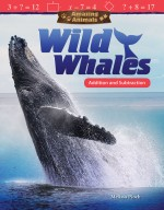 Amazing Animals: Wild Whales Addition and Subtraction