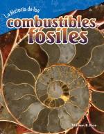 La historia de los combustibles fósiles