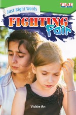 Just Right Words: Fighting Fair