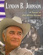 Lyndon B. Johnson: A Texan in the White House