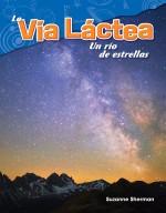 La Vía Láctea: Un río de estrellas