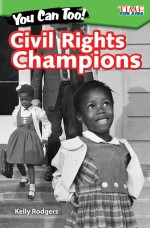 You Can Too! Civil Rights Champions