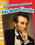 Estadounidenses asombrosos: Abraham Lincoln