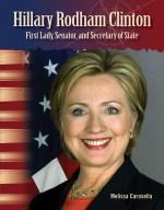 Hillary Rodham Clinton: First Lady, Senator, and Secretary of State