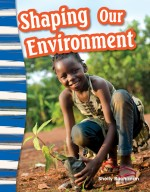Shaping Our Environment