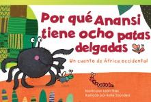 Por qué Anansi tiene ocho patas delgadas: Un cuento de África occidental