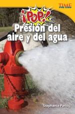 ¡Pop! Presión del aire y del agua