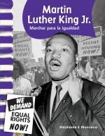 Martin Luther King Jr.: Marchar para la igualdad