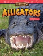 Amazing Animals Alligators: Multiplication