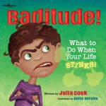 Baditude: What to Do When Life Stinks!