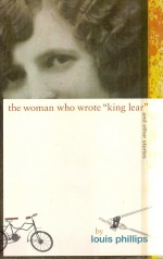 "The Woman Who Wrote ""King Lear,"" and Other Stories"