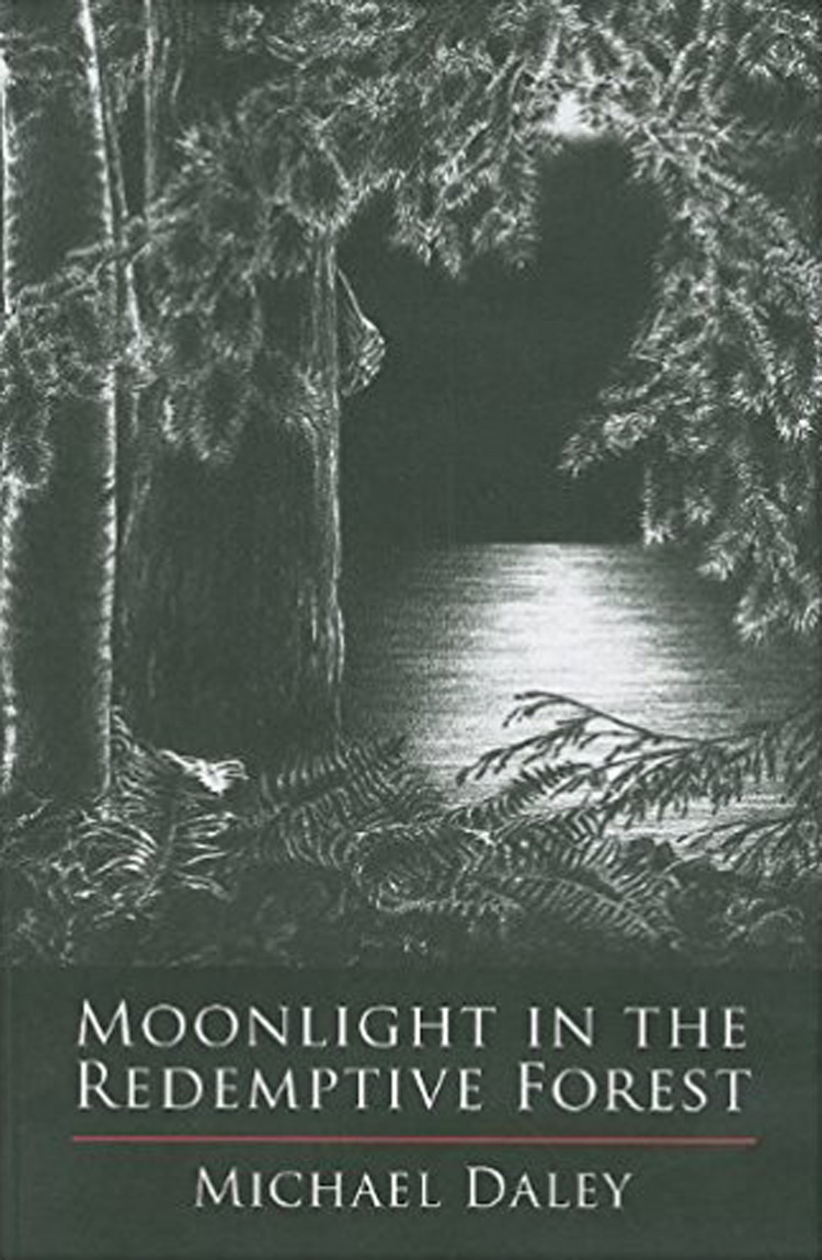 Moonlight in the Redemptive Forest By Michael Daley