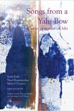 Songs from a Yahi Bow: A Series of Poems on Ishi