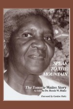 Speak to the Mountain: The Tommie Waites Story