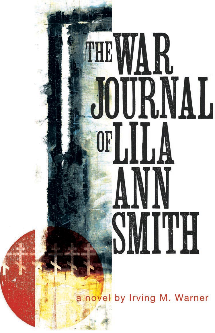The War Journal of Lila Ann Smith By Irving M.Warner