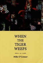 When the Tiger Weeps