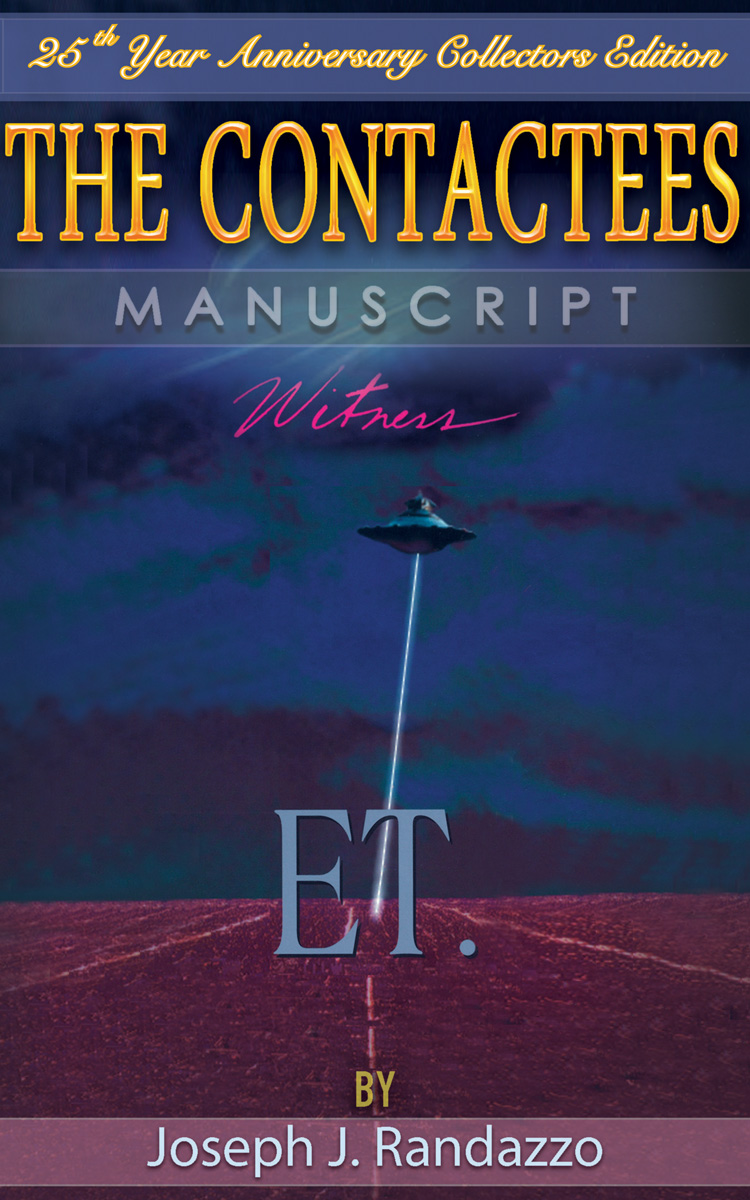 The Contactees Manuscript: 25th Year Anniversary Collectors Edition By Joseph J. Randazzo