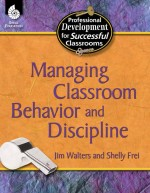Managing Classroom Behavior and Discipline