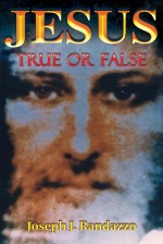 Jesus True or False