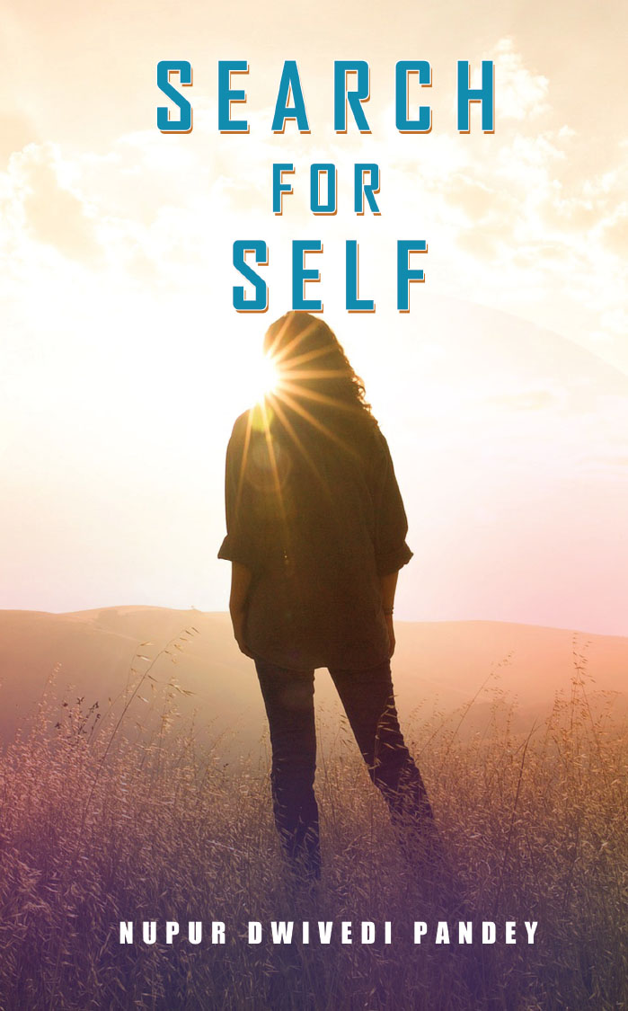 Search for Self By Nupur Dwivedi Pandey